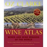 Oz Clarke Wine Atlas: Wines and Wine Regions of the World by Oz Clarke