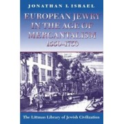 European Jewry in the Age of Mercantilism, 1550-1750 by Jonathan I. Israel