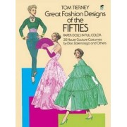 Great Fashion Designs of the Fifties Paper Dolls in Full Colour by Tom Tierney