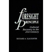 The Foresight Principle by Richard A. Slaughter