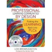 Professional Learning Communities by Design by Lois E. Brown Easton