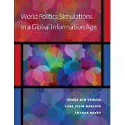 World Politics Simulations in a Global Information Age by Hemda Ben-Yehuda