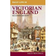 Daily Life in Victorian England by Sally Mitchell