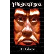 The Spirit Box by Jh Glaze