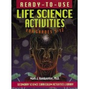 Ready-to-Use Life Science Activities for Grades 5-12 by Mark J. Handwerker