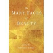 The Many Faces of Beauty by Paul Kimball Professor of Arts and Letters Vittorio Hosle