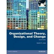 Organizational Theory, Design, and Change by Gareth R. Jones