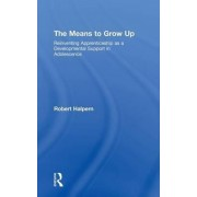 The Means to Grow Up by Robert Halpern