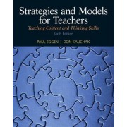 Strategies and Models for Teachers by Paul Eggen