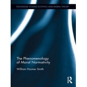 The Phenomenology of Moral Normativity by William H. Smith