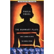 The Mammary Plays by Paula Vogel