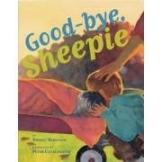 Good-Bye, Sheepie by Robert Burleigh