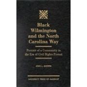 Black Wilmington and the North Carolina Way by John L. Godwin