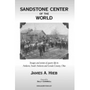 Sandstone Center of the World by James Hieb