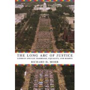 The Long Arc of Justice by Richard Mohr