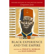 Black Experience and the Empire by Philip D. Morgan