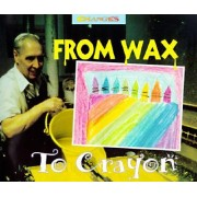 From Wax to Crayon by Michael H Forman