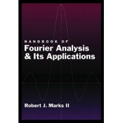 Handbook of Fourier Analysis & Its Applications by II Robert J. Marks