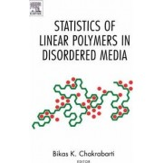 Statistics of Linear Polymers in Disordered Media by B. K. Chakrabarti