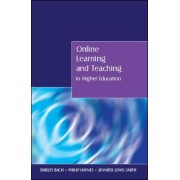 Online Learning and Teaching in Higher Education by Shirley Bach