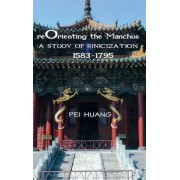 Reorienting the Manchus by Pei Huang