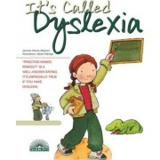 It's Called Dyslexia by Jennifer Moore-Mallinos