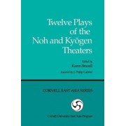 Twelve Plays of the Noh and Ky Ogen Theaters by Karen Brazell