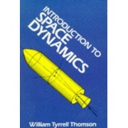 Introduction to Space Dynamics by William T. Thomson