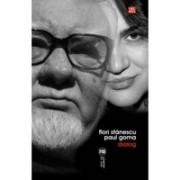 Dialog – Flori Stanescu – Paul Goma .