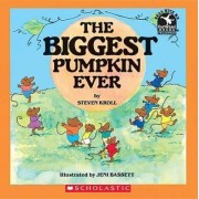 The Biggest Pumpkin Ever by S. Kroll