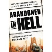 Abandoned In Hell by Joseph Galloway