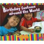 Birthday Customs Around the World by Sarah L Schuette