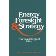 Energy, Foresight and Strategy by Thomas J. Sargent
