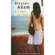 A L'Abris De Rien by Olivier Adam