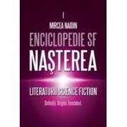 Enciclopedie SF vol 1. Nasterea literaturii SF. Definitii origini fondatori