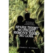 Spare Them? No Profit. Remove Them? No Loss. by Ou R Z Halleson Chhalith Ou R Z Halleson
