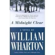 A Midnight Clear: a Novel by William Wharton