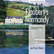 A Journey Into Flaubert's Normandy by Susannah Patton