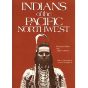 Indians of the Pacific North West by Robert H. Ruby
