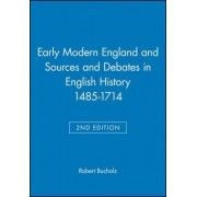Early Modern England and Sources and Debates in English History 1485-1714 by Robert Bucholz