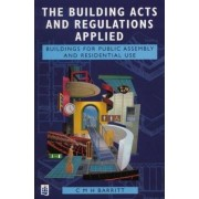 The Building Acts and Regulations Applied: Buildings for Public Assembly and Residential Use by C. M. H. Barritt