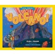 Volcano! by Ellen Prager