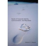 Facets of Corporate Identity, Communication and Reputation by T. C. Melewar