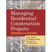 Managing Residential Construction Projects by Derek Graham