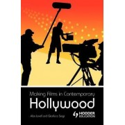 Making Films in Contemporary Hollywood by Alan Lovell