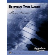 Between Two Lands (for Right Hand Alone) by Sharon Aaronson