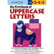 My First Book of Uppercase Letters by Kumon Publishing