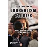 The Handbook of Journalism Studies by Karin Wahl-Jorgensen