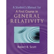 A Student's Manual for a First Course in General Relativity by Sir Robert Bodley Scott