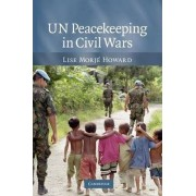 Un Peacekeeping in Civil Wars by Lise Morje Howard